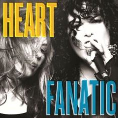 Heart - Fanatic