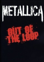 Metallica - History Of Metallica - Out Of The Loop