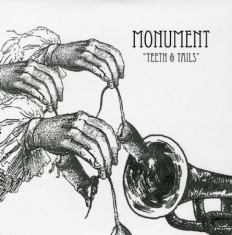 Monument - Teeth And Tails