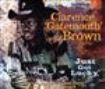 Brown Clarence Gatemouth - Just Got Lucky