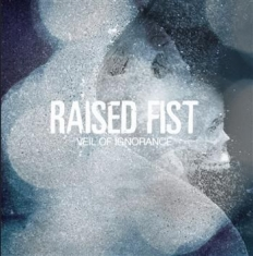 Raised Fist - Veil Of Ignorance