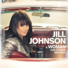 Jill Johnson - A Woman Can Change Her Mind