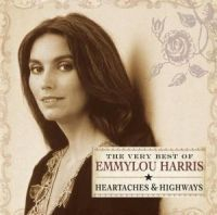 Emmylou Harris - Heartaches & Highways: The Ver
