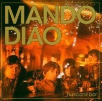 Mando Diao - Hurricane Bar