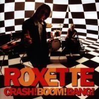 Roxette - Crash Boom Bang