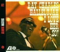 Ray Charles - Hallelujah, I Love Her So