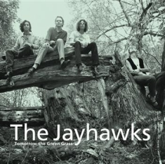 Jayhawks - Tomorrow The Green Grass