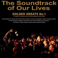 Soundtrack Of Our Lives - Golden Greats No. 1