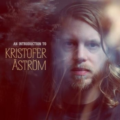 Kristofer Åström - An Introduction To Ltd.Ed.