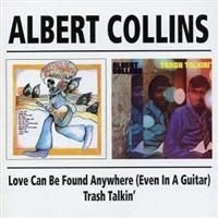 Collins Albert - Love Can Be Found.../Trash Talkin