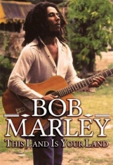 Bob Marley - This Land Is Your Land (Dvd Documen