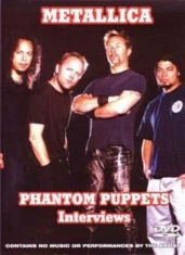 Metallica - Phantom Puppets Interviews