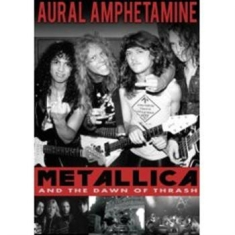 Metallica - Aural Amphetamine Dvd Documentary